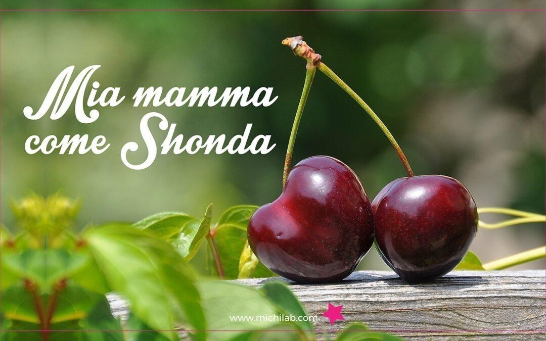Mia mamma come Shonda