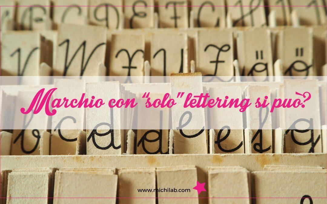 """Marchio con """"solo"""" lettering si può?"""
