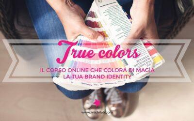 TRUE COLORS – Il corso online che colora di magia la tua brand identity