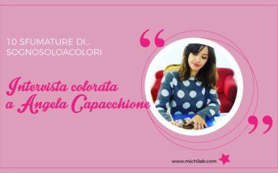 Intervista colorata a Angela Capacchione!