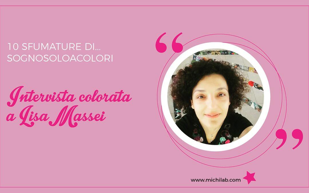Intervista colorata a Lisa Massei!