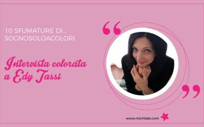 Intervista colorata a Edy Tassi!