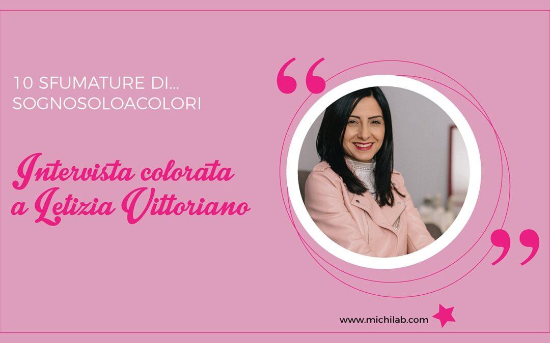 Intervista colorata a Letizia Vittoriano!