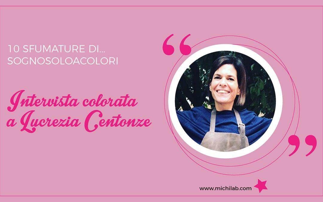Intervista colorata a Lucrezia Centonze!