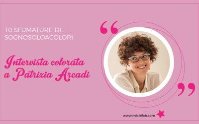 Intervista colorata a Patrizia Arcadi!
