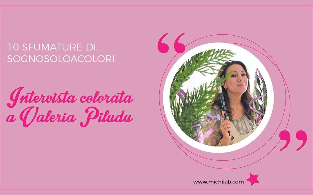 Intervista colorata a Valeria Piludu!