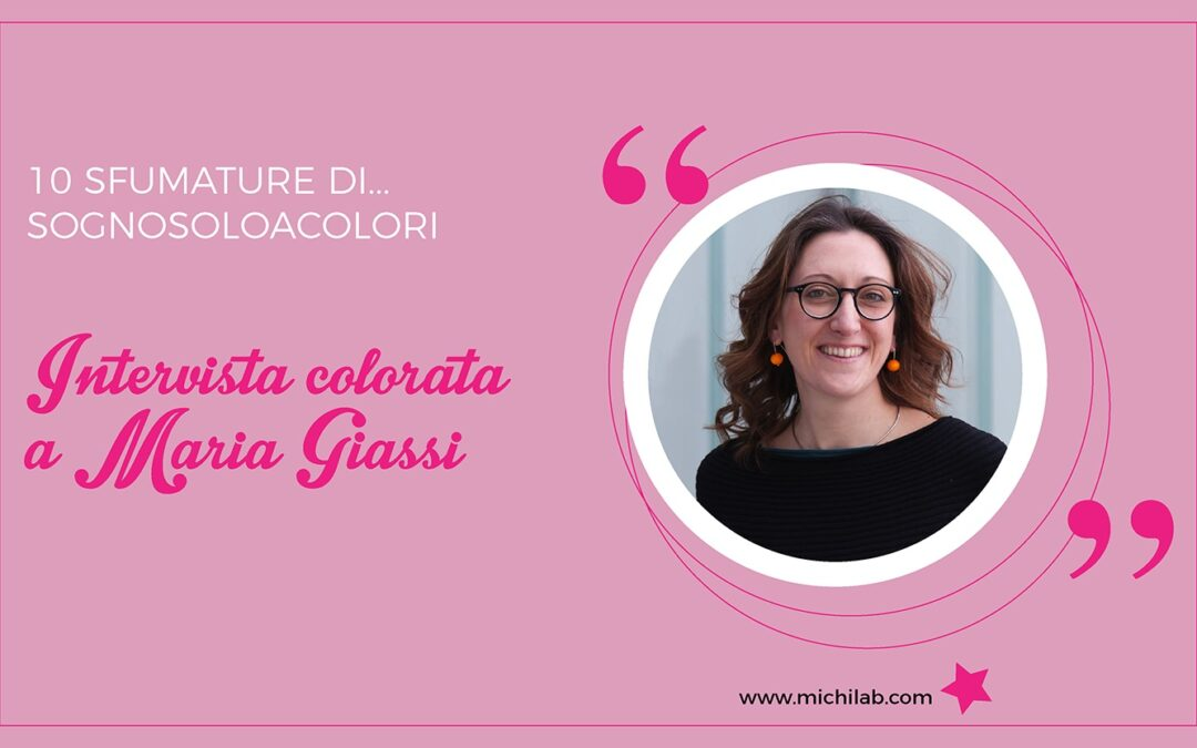 Intervista colorata a Maria Giassi!