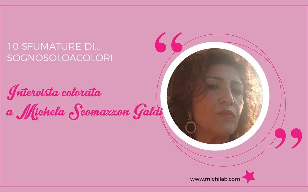 Intervista colorata a Michela Scomazzon Galdi!